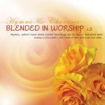 Hymns & Choruses Series - Blended in Worship v. 3