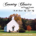 Country Classics Series, V. 1, In the Sweet By and By