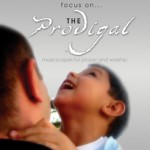 Focus Series - Focus on the Prodigal