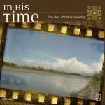 Maranatha! Classics Series - In His Time