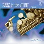 Jazz in the Spirit, V. 2, Angelic Praise
