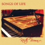 Songs of Life - Keith Brown