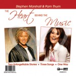 The Heart Behind the Music - Stephen Marshall & Pam Thum